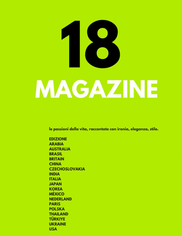 18 M A G A Z I N E # Moda Lusso Lifestyle Fashion Tech e Auto Show News Sport Viaggi